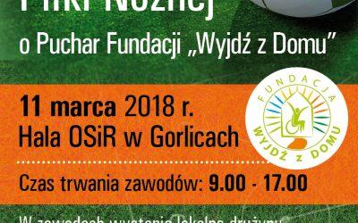 """V Charytatywny Turniej Piłki Nożnej o Puchar Fundacji """"Wyjdź z Domu"""""""